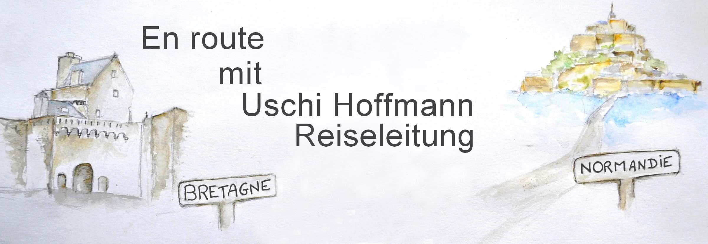 Uschi Hoffmann : Reiseleitung Normandie & Bretagne